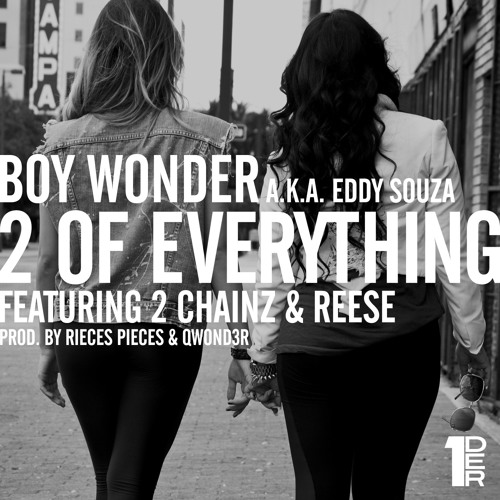 @BoyWonder813 ft. @2Chainz & @iam_Reese - 2 of Everything (Prod. by @Rieces_Pieces & @Qwond3r)