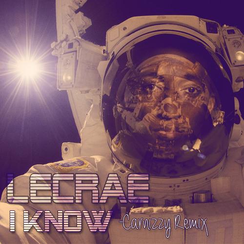 Lecrae- I know (Carnizzy Remix)