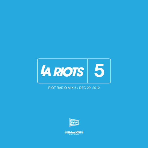 LA Riots Electric Area Sirius XM Riot Radio Mix 5 12.29