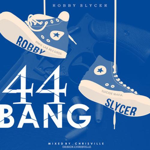 Robby Slycer - 44 Bang [Audio]