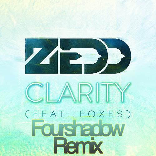 Zedd - Clarity (Fourshadow Remix)