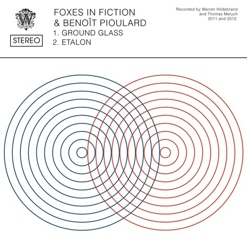 "Foxes in Fiction+ Benoît Pioulard: ""Ground glass"" (Limited 7 inch)"