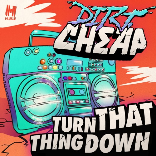Turn That Thing Down (SCNDL Remix) - Dirt Cheap [Out Soon]