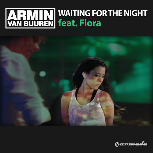 Armin van Buuren feat. Fiora - Waiting For The Night