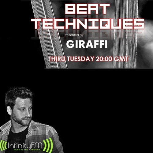 Beat Techniques 004 on INFINITY FM presented by Giraffi
