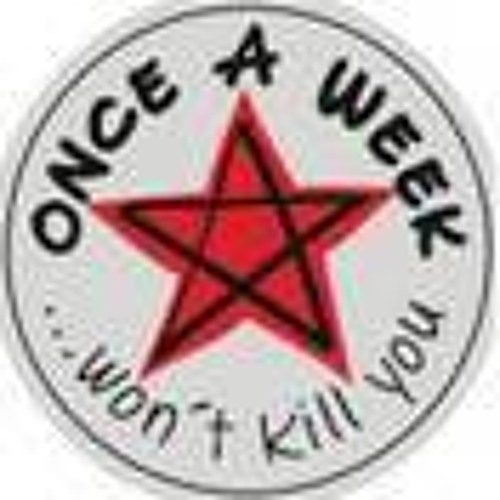 Tage gehn ( Once a week won`t kill you )