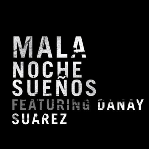 Mala feat. Danay Suarez - Noche Sueños (Zed Bias aka Maddslinky Remix)