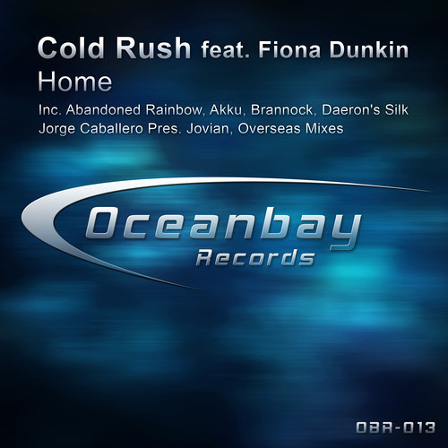 Cold Rush - Home feat. Fiona Dunkin (Brannock Remix) [Oceanbay Records]