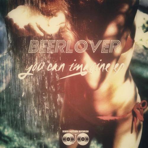 Beerlover - You Can Imagine (Original Mix)