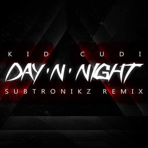 Kid Cudi - Day 'N' Night (Subtronikz Remix) !!! FREE DOWNLOAD !!!