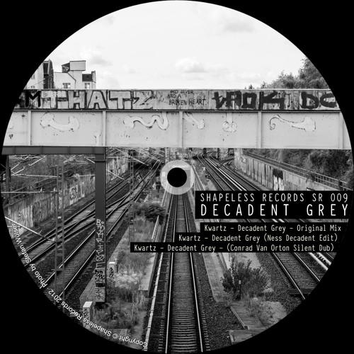 Kwartz - Decadent Grey Ep 009 ( Ness / Conrad Van Orton - Rmx )