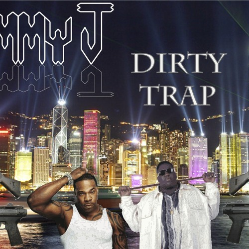 Dirty Trap