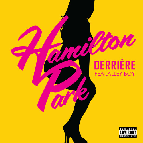 Hamilton Park - Derriére feat. Alley Boy [Explicit]