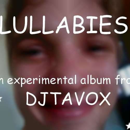 Lullabies Part I: Tavox Fallin Love