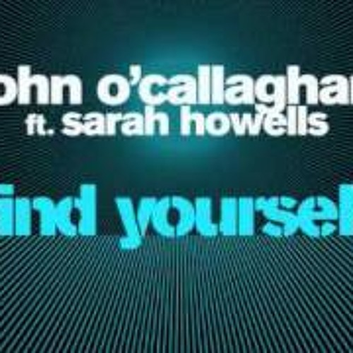 John O'Callaghan - Zyzz version - Find Yourself feat. Sarah Howells (Cosmic Gate Remix)