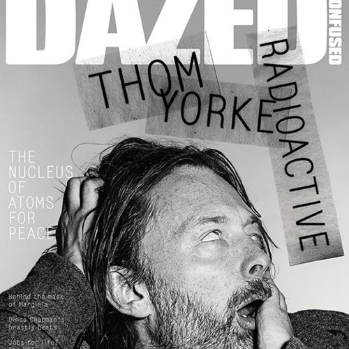 Thom Yorke - Dazed digital mix