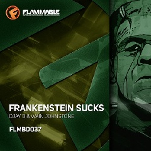 Frankenstein Sucks - Djay D & Wain Johnstone (CLIP) **Coming soon on Flammable Records**