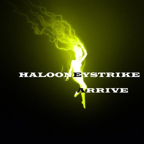 HALOONEYSTRIKE - Arrive