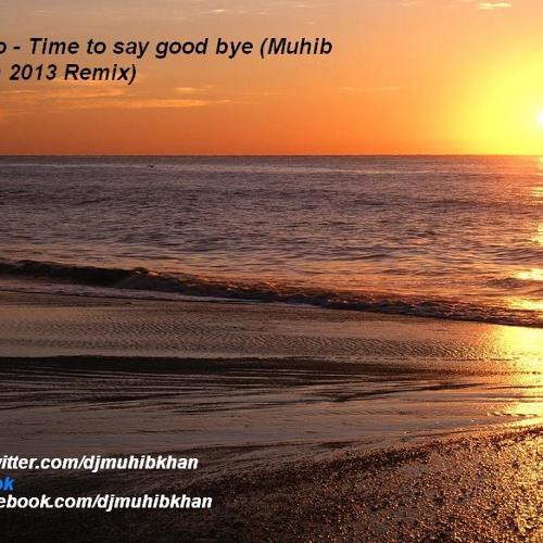 Enivo - Time To Say Good Bye (Muhib Khan Remix 2013)