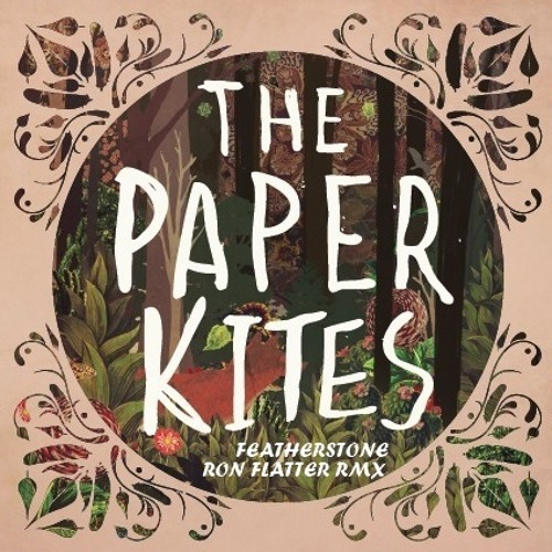 Paper Kites - Featherstone - Ron Flatter Edit