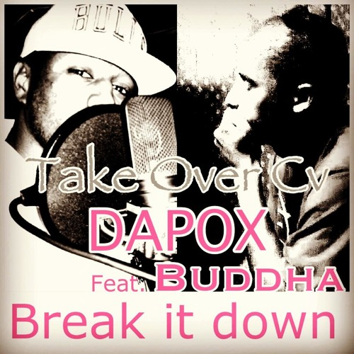 18 - Break it down ( Dance Hall ) Feat. Buddha mixtape Take Over Cv