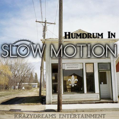 Kraz' - Humdrum in slowmotion