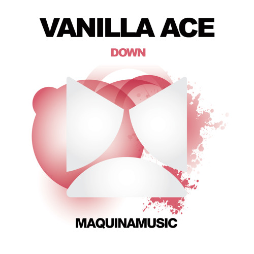 Down - Vanilla Ace