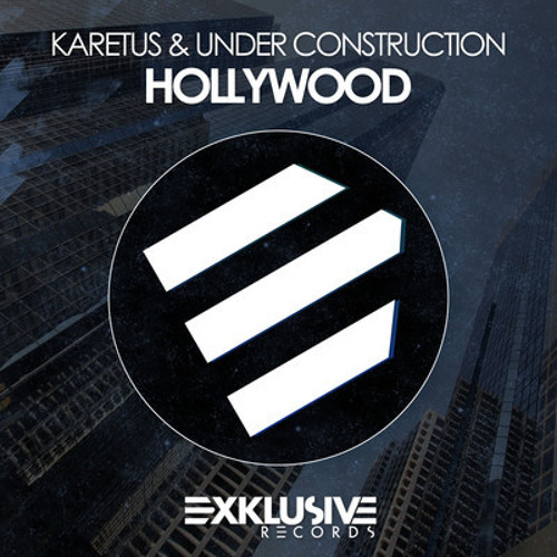 Karetus & Under Construction - Hollywood