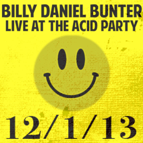 Billy Daniel Bunter Live @ The Acid Party 12-01-2013