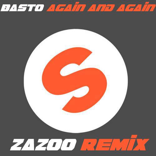Basto - Again and Again (ZaZoo Remix)