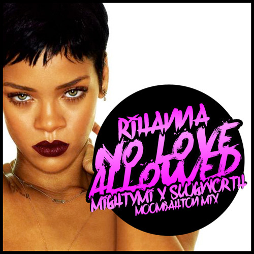 MOOMBAHTON | Rihanna - No Love Allowed (Mighty Mi & Slugworth Moombathon Mix)