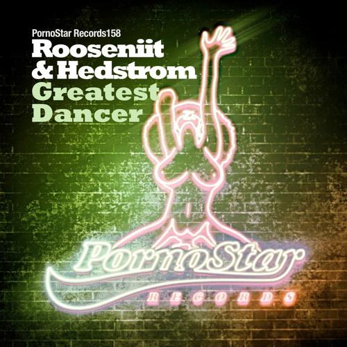 Rooseniit & Hedstrom - Greatest Dancer (Original Mix) [Out 01/18/2013]