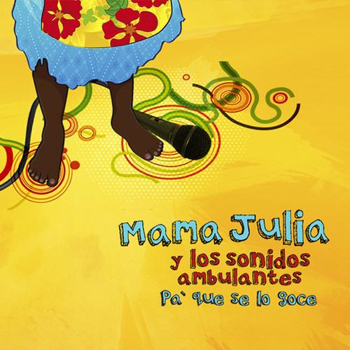 Mama Julia y Los Sonidos Ambulantes - Remedio Pa'l Olvido (Recordame)