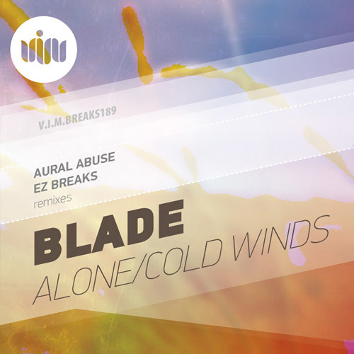 Blade Alone, Aural Abuse Remix (Out on V.I.M Monday 21st Jan)