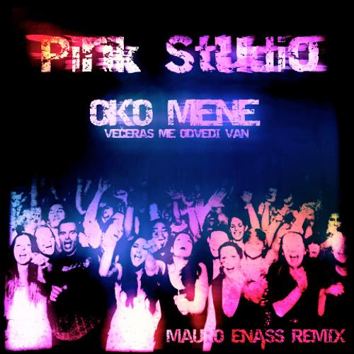 Pink Studio - Oko Mene (Mauro Enass Original Remix)