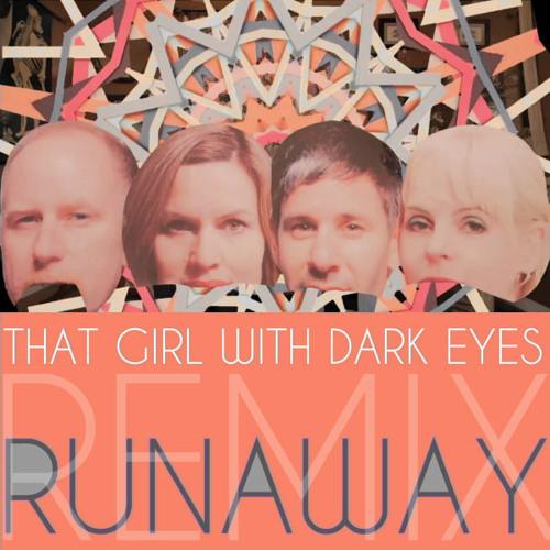 Imperial Teen-Runaway (That Girl With Dark Eyes Remix)