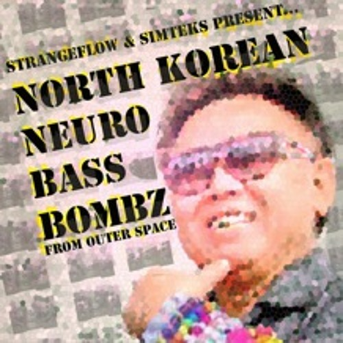 North Korean Neuro Bass Bombz (from Outer Space) Demo