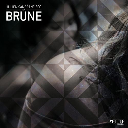 Julien SanFrancisco - Brune (SLOK Remix) - Petite Records
