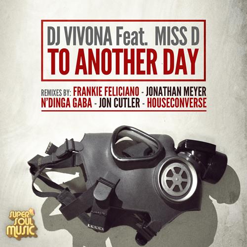 Dj Vivona feat. Miss D - To Another Day (Jonathan Meyer Remix)