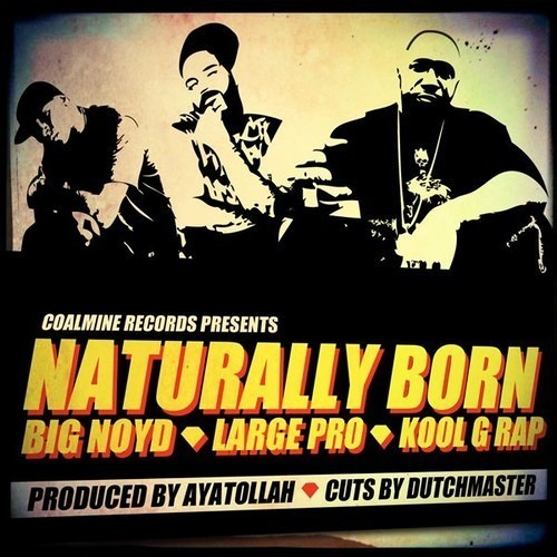 Kool G. Rap feat. Big Noyd & The Large Professor- NATURALLY BORN (prod. by Ayatollah)