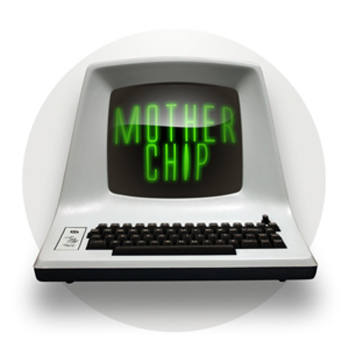 The MotherChip - Post Watershed Filth