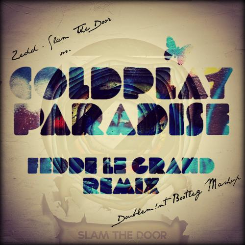 Paradise (Fedde Le Grand Remix) vs. Slam the Door (Slam the Paradise) [Doublem!nt Mashup]
