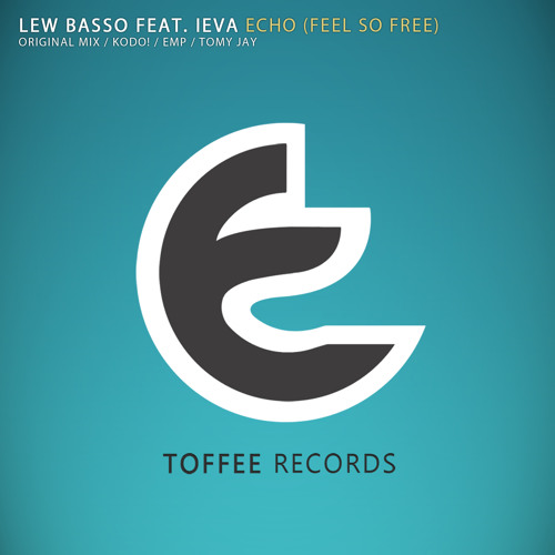 [TOREC042] Lew Basso feat. Ieva - Echo (Feel So Free) (Tomy Jay Remix) [preview] (Toffee Records)