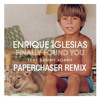 Enrique Iglesias feat. Sammy Adams - Finally Found You (Papercha$er Remix) [Co-produced by R3hab]