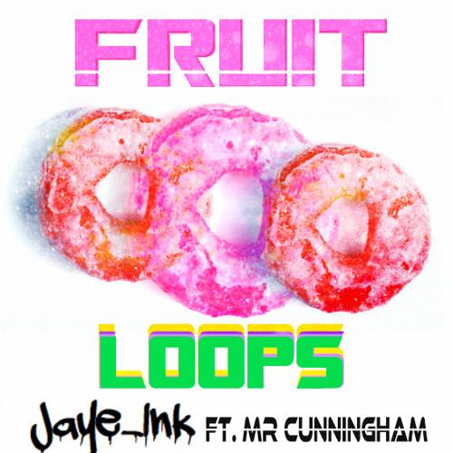 Fruit Loops(Ft.Mr.Cunningham)