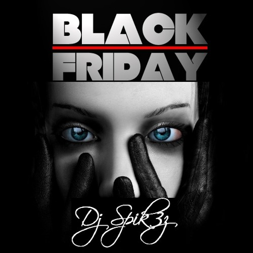 DjSpikezMusic - BlackFriday
