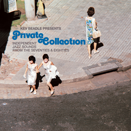 Kev Beadle presents Private Collection - Independent Jazz Sounds From 70's & 80's