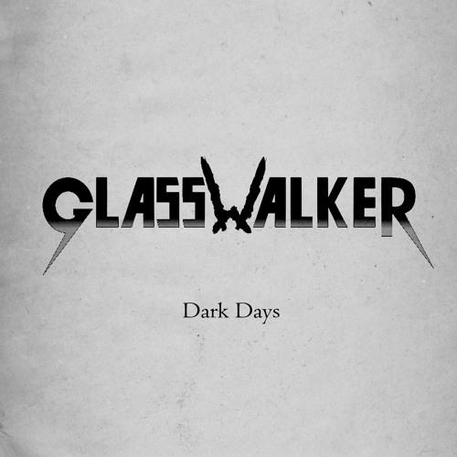 GlassWalker - Dark Days (EP version)