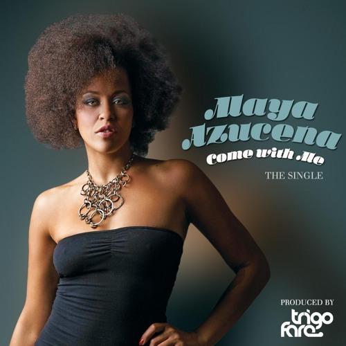 Maya Azucena-Come With Me (Radio Edit) produced by TRIGO FARE