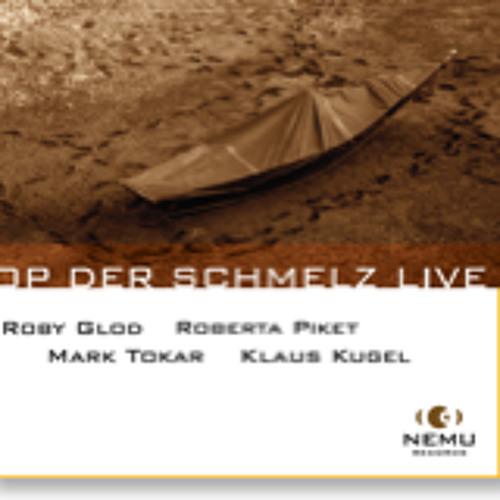 Glod-Piket-Tokar-Kugel  - From the Upcoming CD: OP-DER-SCHMELZ-LIVE